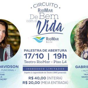 Circuito RioMar de Bem com a Vida começa nesta terça-feira (17) com palestras de Patrícia Davidson e Gabriela Kapim