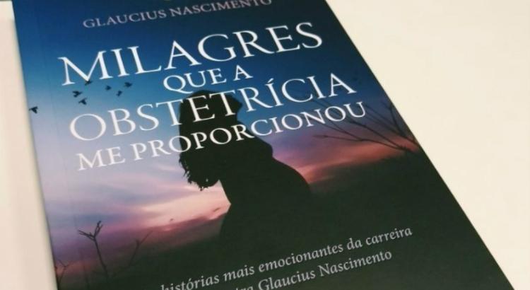 Milagres na obstetrícia inspiram livro de médico pernambucano