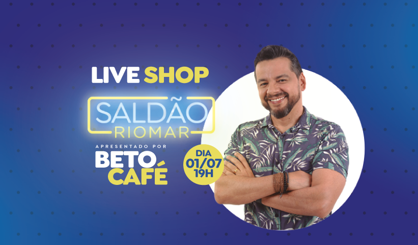 Live Shop Saldão RioMar: dicas e ofertas em tempo real